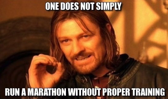 frabz-One-does-not-simply-Run-a-marathon-without-proper-training-5ad37f